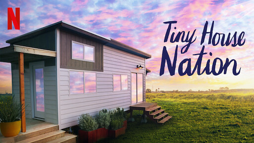 Tiny House Nation | Netflix Official Site
