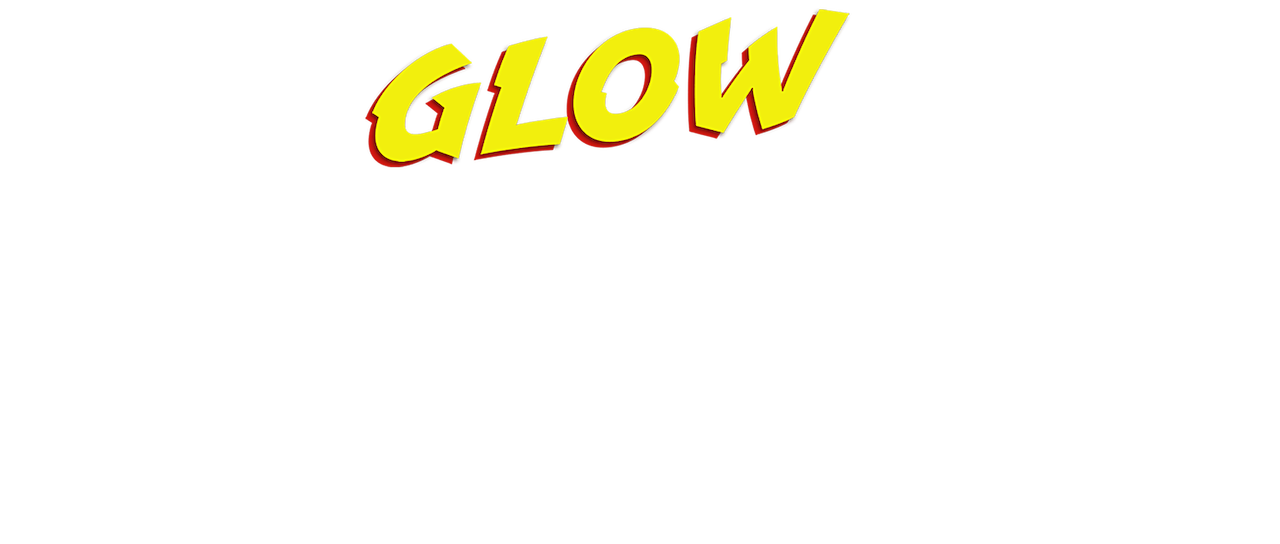 Glow The Story Of The Gorgeous Ladies Of Wrestling Netflix